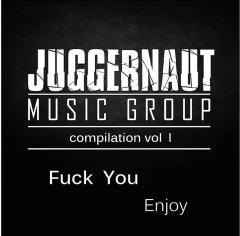 VA -  Juggernaut Music Group Compilation Vol I: Fuck You - Enjoy! (2013)