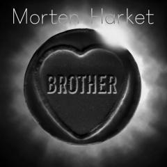 "Шестой альбом Мортена Харкета ""Brother"""