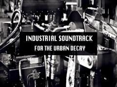 Индустриальный саундтрек о городском упадке