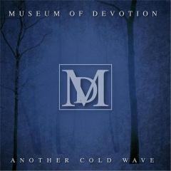 Museum Of Devotion - Another Cold Wave (2014)