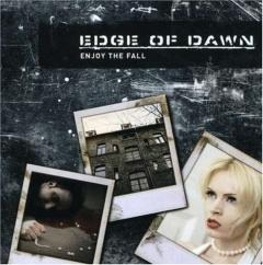 Рецензия: Edge Of Dawn - Enjoy The Fall (2007)