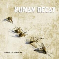 Рецензия: Human Decay - Credit To Humanity (2012)