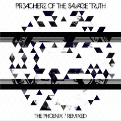 Феникс возрoждается. Ремиксовый сингл французского проекта Preacherz Of The Savage Truth