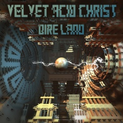 "Velvet Acid Christ выпускает новый релиз ""Dire Land"""