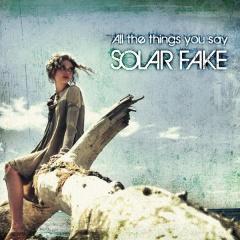"Новый сингл Solar Fake ""All The Things You Say"""