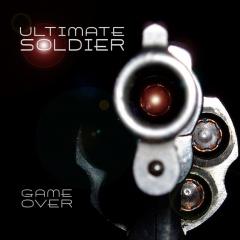 "Ultimate Soldier выпускает новый и последний альбом ""Game Over"""