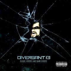 "Новый альбом Diversant:13 ""Blood, Heroes & Dark Zeroes"""