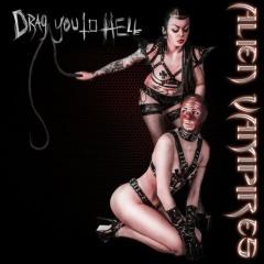 Рецензия: Alien Vampires - Drag You To Hell (2015)