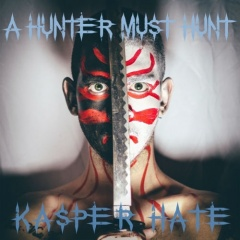 "Третий альбом Kasper Hate ""A Hunter Must Hunt"""