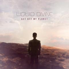 "Liquid Divine представляют четвертый альбом ""Get Off My Planet"""