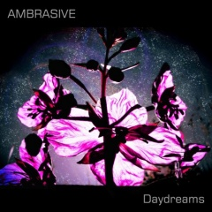 Ambrasive - Daydreams (2016)