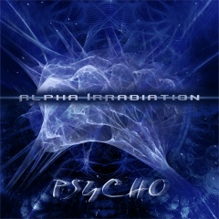 """Химическое вторжение в новом альбомe российского проекта Alpha IrRadiation """"Psycho"""""""