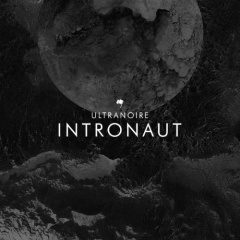 "Второй альбом Ultranoire ""Intronaut"""