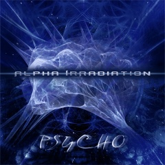 Alpha IrRadiation - Psycho (2016)
