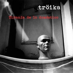 """Дебютный альбом испанской группы Troika """"Tirania De Lo Domestico"""""""