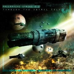 """PreEmptive Strike 0.1 представляют шестой альбом """"Through The Astral Cold"""""""