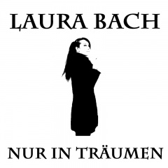 Laura Bach - Nur In Traumen (2017)