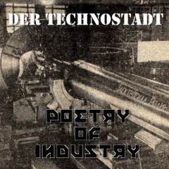 Der Technostadt - Poetry Of Industry (2017)