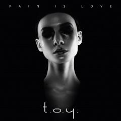 """Pain Is Love"" - долгожданный новый альбом T.O.Y."