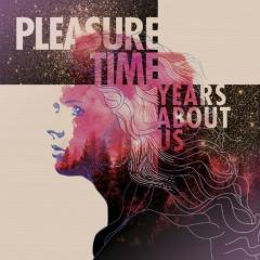 "Дебютный альбом чилийского дуэта Pleasure Time ""Years About Us"""