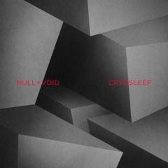 "Null + Void выпускает дебютный альбом ""Cryosleep"""