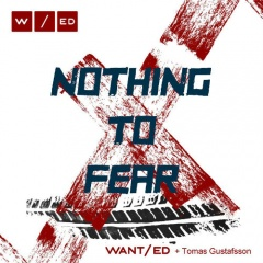 WANT/ed - Nothing To Fear (2017)