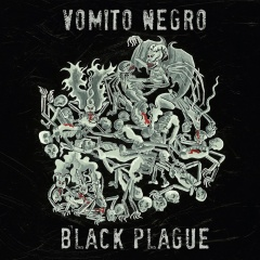 Рецензия: Vomito Negro - Black Plague (2017)