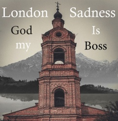 London Sadness - God Is My Boss (EP) (2017)