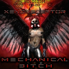Xenoreceptor - Mechanical Bitch (2017)