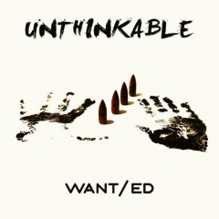 WANT/ed - Unthinkable (2018)