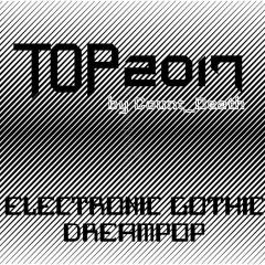 Лучшее за 2017 от Count_Death: Электронная готическая музыка