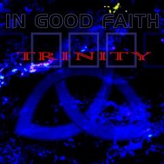 """""""Trinity"""" - второй полноформатный альбом In Good Faith"""