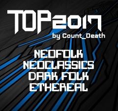 Лучшее за 2017 от Count_Death: Неофолк, Неоклассика, Этериал
