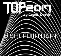 Лучшее за 2017 от Count_Death: Разочарование