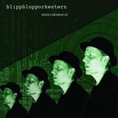 """""""Manniskomusik"""" - третий альбом шведского проекта Blippblopporkestern"""