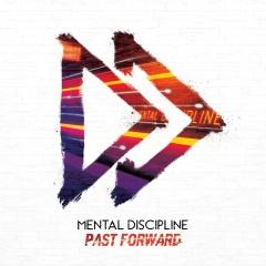 "Mental Discipline выпускает новый альбом ""Past Forward"""