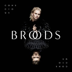 Рецензия: Broods - Conscious (2016)
