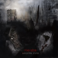 Рецензия: Fix8:Sed8 - Warning Signs (2019)