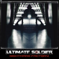 "Ultimate Soldier выпускает новый альбом ""Nightmare Factory"""