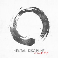 Mental Discipline - Empty (2019)