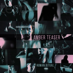 """Итальянский проект Amber Teaser представляет дебютный альбом """"Human Ritual"""""""