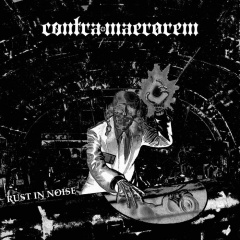 Contra Maerorem - Rust In Noise (2019)