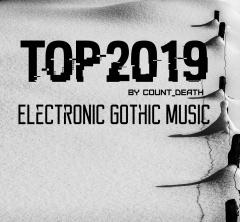 Лучшее за 2019 от Count_Death: Электронная готическая музыка