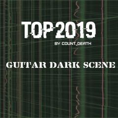 Лучшее за 2019 от Count_Death: Гитарная тёмная сцена