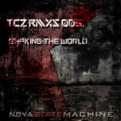 Nova State Machine - TCZ RMXs 005: Shaking The World (2020)