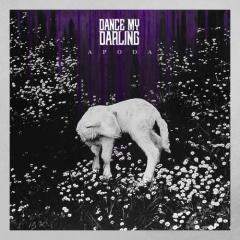 """Dance My Darling выпускают дебютный альбом """"Apoda"""""""