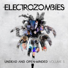 VA - Electrozombies: Undead And Open-Minded (Volume 5) (2020)
