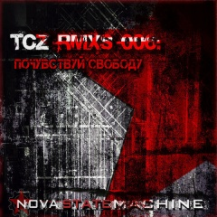 Nova State Machine - TCZ RMXs 006: Feel The Freedom (2020)
