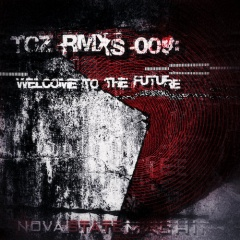 Nova State Machine - TCZ RMXs 009: Welcome To The Future (2020)