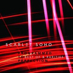 "Проект Scarlet Soho возвращается с новым альбомом ""Programmed To Perfection - Best Of And Rarities"""